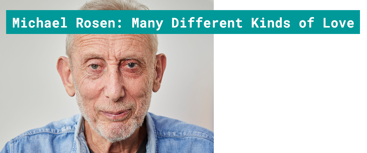 Just Festival 2021 - Michael Rosen: Many Different Kinds of Love