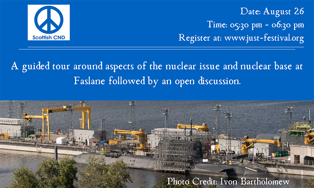 Scottish CND presents Scotland's nuclear arsenal: A Guided Tour of Faslane